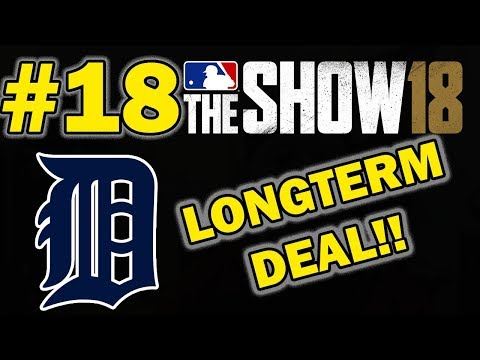 MADE A BIG LONGTERM DEAL | DETROIT TIGERS REALISTIC FRANCHISE EPISODE 18 | MLB 18 THE SHOW
