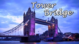 Tower Bridge, London   History And Facts