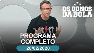 [AO VIVO] OS DONOS DA BOLA - 28/02/2020