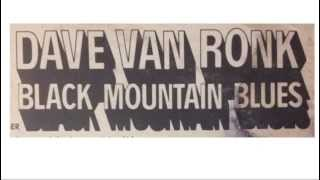 <b>Dave Van Ronk</b>  Black Mountain Blues