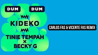 Kideko Feat Tinie Tempah & Becky G- Dum Dum (Carlos Fas & Vicente Fas Remix)