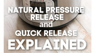 Instant Pot Natural Pressure Release and Quick Release Explained--Instant Pot Tips