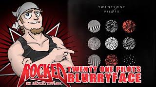 Rocked Album Review: Twenty One Pilots - Blurryface