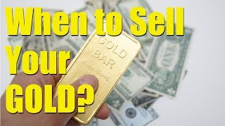 When to Sell Your GOLD?