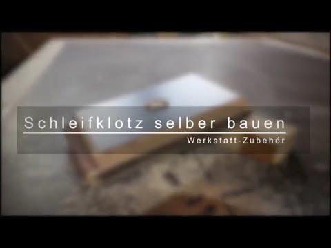 Schleifklotz selber bauen - Werkstatt Zubehör - Werkstatt einrichten