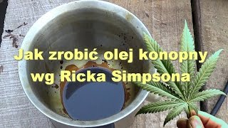 Jak Zrobić Olej Konopny Wg Ricka Simpsona RSO