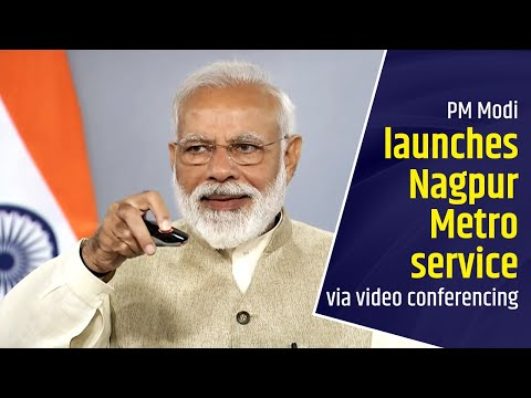 PM Modi launches Nagpur Metro service via video conferencing