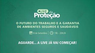 Live 'O futuro do trabalho e a garantia de ambientes seguros e saudáveis' - Revista Proteção