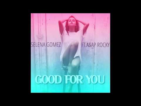 Selena Gomez-Good For you [Explicit Version with LEAKED snippet]