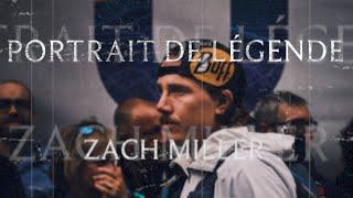 Portrait de légende : Zach Miller, le panache.