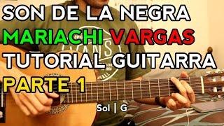 Son de la Negra - Mariachi Vargas - Tutorial - Como tocar en Guitarra [Parte 1]