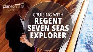 Regent Seven Seas Explorer Launch Special | Planet Cruise Weekly