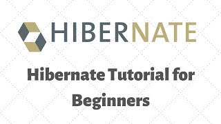 Hibernate Tutorial for Beginners