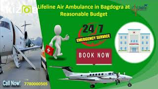 Lifeline Air Ambulance in Bagdogra Reliable Medium of Patient Shifting
