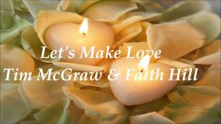 Let's Make Love - Tim McGraw & Faith Hill