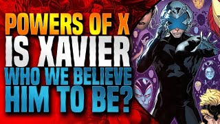 Powers Of X: Is Charles Xavier Who We Believe Him To Be? ( Year 1 + Year 10 Breakdown )