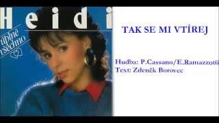 Heidi Janků - Tak se mi vtírej
