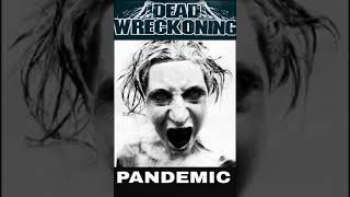 Dead Wreckoning- Pandemic