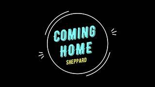 Sheppard   Coming Home   Karaoke Version W Lyrics