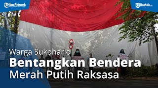Bentangkan Bendera Merah Putih Raksasa 12x16 Meter, Warga Sukoharjo Sambut HUT Kemerdekaan ke-75 RI