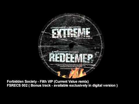 Forbidden Society - Filth VIP ( Current Value Remix )