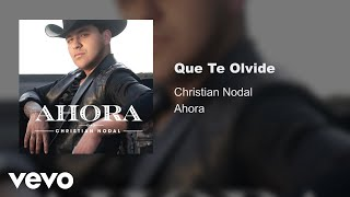 Christian Nodal   Que Te Olvide (Audio)