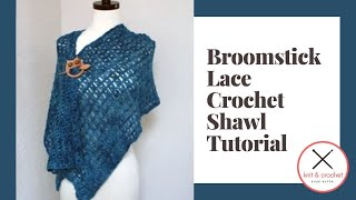 Broomstick Lace Crochet Shawl Free Pattern Workshop