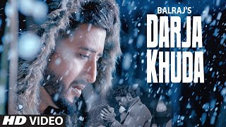 Presenting latest punjabi song Darja Khuda sung by Balraj. The music of new punjabi song is given by G Guri while lyrics are penned by Singh Jeet. Enjoy and stay connected with us !!  iTunes: http://bit.ly/Darja-Khuda-iTunes Hungama: http://bit.ly/Darja-Khuda-Hungama Wynk: http://bit.ly/Darja-Khuda-Wynk Apple Music: http://bit.ly/Darja-Khuda-AppleMusic Spotify: http://bit.ly/Darja-Khuda-Spotify  Song: Darja Khuda Singer: Balraj Music: G Guri Lyrics: Singh Jeet Mix & Master: Sameer Charegoankar Editor: Gaurav K Mehra DOP: Shinda Singh Video: Videogram Director: Aman & Divya Sutdhar Conceived by: Naresh Kaka Project by: Kingsland Music Label: T-Series --------------------------------------------------------------- Connect with T-SERIES APNAPUNJAB ---------------------------------------------------------------- For Latest Punjabi video's and songs stay connected with us!!  SUBSCRIBE - http://www.youtube.com/tseriesapnapunjab LIKE US - http://www.facebook.com/tseriesapnapunjab Instagram - https://www.instagram.com/tseries.official
