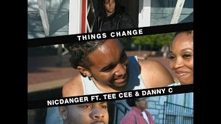 NicDanger - Things Change