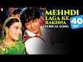 Lyrical Mehndi Laga Ke Rakhna Song with Lyrics Dilwale Dulhania Le Jayenge Anand Bakshi