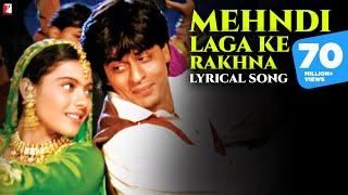 Lyrical: Mehndi Laga Ke Rakhna Song with Lyrics | Dilwale