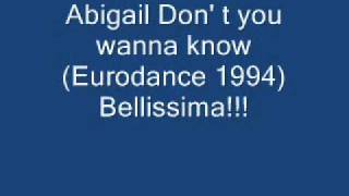 Abigail Don' t you wanna know (Eurodance 1994).wmv