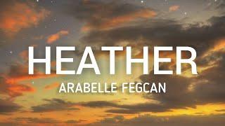 Heather (Lyrics) - Female Version |Conan Gray | Arabelle Fegcan Cover