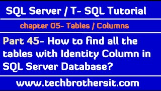 How to find all the tables with Identity Column in SQL Server Database- SQL Server Tutorial Part 45