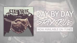 Stay True - Day By Day (ft. Josie Lorenne Unruh)
