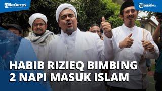 Habib Rizieq Bimbing Dua Napi Ucap Kalimat Syahadat di Penjara, Berikan Nama Islami