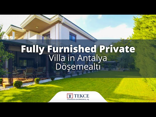 Fully Furnished Private Villa in Antalya Döşemealtı