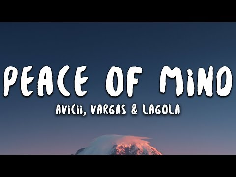 Avicii - Peace Of Mind (Lyrics) Ft. Vargas & Lagola - Shadow Music