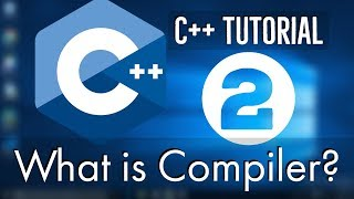 C++ Tutorial for Beginners 2 - What is compiler ? Difference Between Compiler and Interpreter