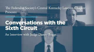 Click to play: Conversations with the Sixth Circuit: An Interview with Judge Danny Boggs