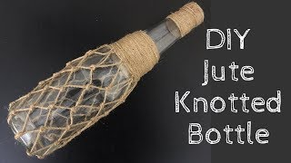 Diy Jute Knotted Bottle / Glass Bottle Decoration Ideas Easy And Simple/ Best Out Of Waste/ Recycle