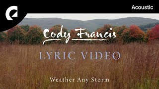 Cody Francis - Weather Any Storm (Official Lyric Video
