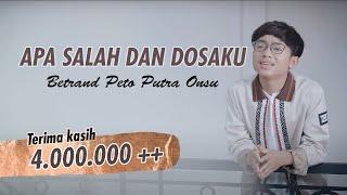 BETRAND PETO PUTRA ONSU | APA SALAH DAN DOSAKU (Official Music Video)