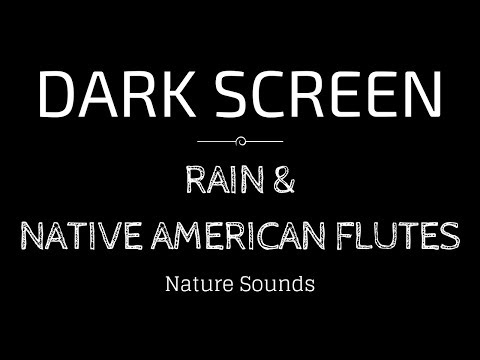 RAIN Sounds with Native American Flute for Sleeping | Black Screen Nature Sounds | Dark Screen