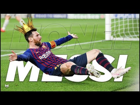 Lionel Messi - KING MESSI - 2019
