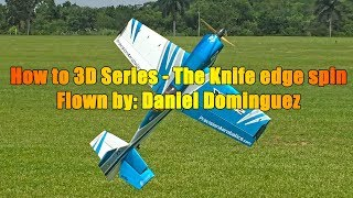 Learn How to fly 3D Beginner to Pro Series - The Knife Edge Spin by Daniel Dominguez