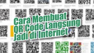 Cara Membuat QR Code Langsung Jadi di Internet