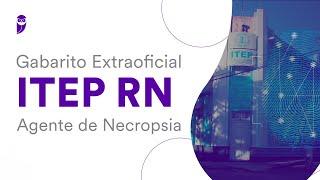 Gabarito Extraoficial ITEP RN - Agente de Necropsia