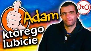 Adam, którego lubicie