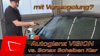 AutoGlanz Vision vs. Sonax ScheibenKlar - Glasreiniger mit Versiegelung im Test